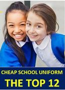 Need Cheap School Uniform? BACK TO SCHOOL - THE ONLINE TOP 12