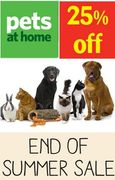 25% off DOG CAT Etc at Pets at Home - End of Summer Sale