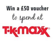Win a £50 Tk Maxx Voucher