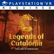 [PSVR] Legends of Catalonia: The Land of Barcelona - FREE - PlayStation Store
