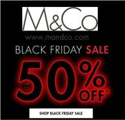 M&Co BLACK FRIDAY SALE is LIVE - up to 50% OFF
