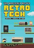 The Nostalgia Nerd's Retro Tech: Computer, Consoles & Games Book £5.99