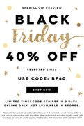 Black Friday Early Access, 40% off Selected Lines