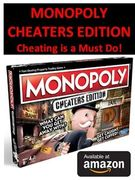 GOOD DEAL! Monopoly CHEATERS EDITION - AGE 8 to 99 !