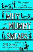 Bargain! Why Mummy Swears: The Sunday times Number One Bestseller at Amazon