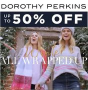 DP SALE! up to 50% off at Dorothy Perkins