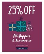 25% off All Slippers and Accessories