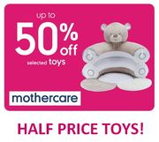 1/2 PRICE BABY & TODDLER TOYS at Mothercare