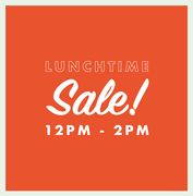 It's the Lunchtime Flash Sale! 12-2pm Only!