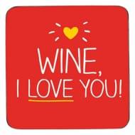 Wine I Love You! Coaster