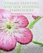 Margaret Diers Thread Painting and Silk Shading Embroidery Book