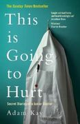 This is Going to Hurt: Secret Diaries of a Junior Doctor - 40% Off