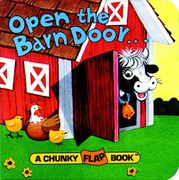Open the Barn Door Chunky Flap Bk (Chunky Flap Book)