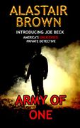 Army of One: Introducing Joe Beck (Great Crime Thriller Book on Amazon Kindle)