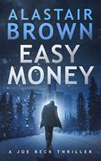Easy Money: A Joe Beck Thriller (Great Crime Thriller Book on Amazon Kindle)