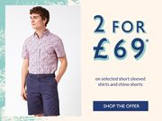 2 for £69 on Selected Mens Chino Shorts and Mens Short Sleeved Shirts