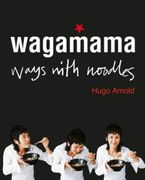 Wagamama Ways with Noodles