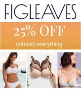 Lingerie...Swimwear...25% OFF (ALMOST) EVERYTHING at FIGLEAVES