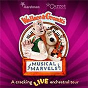 Wallace &Gromit's Musical Marvels 20% off Tickets