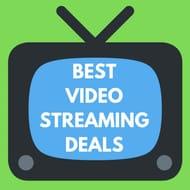 Best Video Streaming Deals
