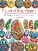 Art of Stone Painting: 30 Designs to Spark Your Creativity