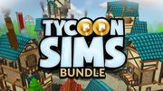 Tycoon Sims Bundle