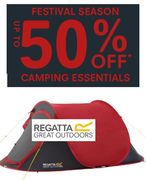 It's FESTIVAL TIME! up to 50% off CAMPING ESSENTIALS at REGATTA