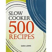 Slow Cooker - 500 Recipes