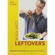 River Cottage - Love Your Leftovers