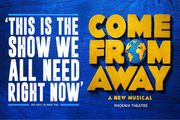 Come from Away the Musical London Theatre Show & West End Dining