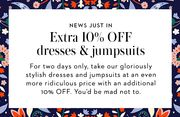 Extra 10% off New Season Styles and Selected Categories