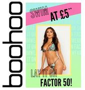 Don't Miss Out! Swimwear - 50+ Styles at £5 or EVEN LESS!