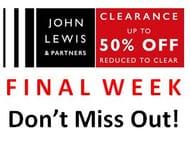 John Lewis CLEARANCE - FINAL WEEK!