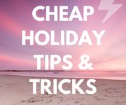 MEGATHREAD Holiday Tips & Tricks July 2019