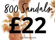 All Sandals £22 - over 800 to Choose From!