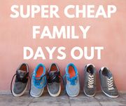 Super Cheap Family Days Out! 7 Things to Do