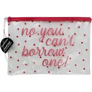 Large Clear Pink 'No You Can't Borrow One' Pencil Case