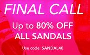 FINAL CALL! up to 80% off Sandals - ENDS MIDNIGHT!