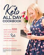 The Keto All Day Cookbook - Martina Slajerova
