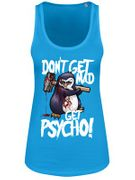 Dont Get Mad Get Psycho Tank