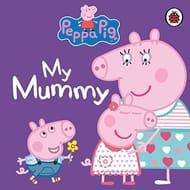 Peppa Pig: My Mummy Board Book