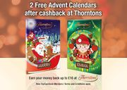Free 2 Thorntons Advent Calendars up to £16 after Cashback