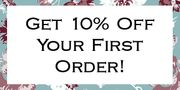 Get 10% of Your First Order
