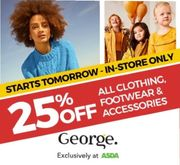 All Clothing & Shoes 25% off in Store ONLY 17th - 21st ASDA George