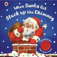 When Santa Got Stuck up the Chimney Sound Book