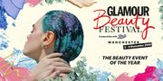£10 off GLAMOUR Beauty Festival Manchester Ticket