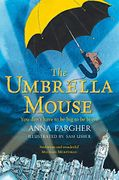 The Umbrella Mouse *4.8 STARS* (It's a Good One for Kids, Age 9+)