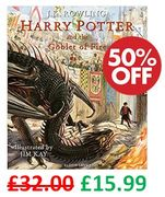 1/2 PRICE & FREE DELIVERY! Harry Potter & the Goblet of Fire: Illustrated Edn