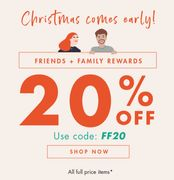 20% off for Your Friends + Family!