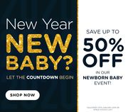 Save up to 50% off in Our Newborn Baby Event